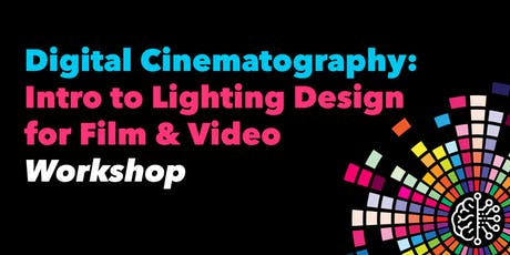 Digital Cinematography: Intro to Lighting Design for Film & Video tickets