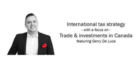 A discussion with Gerry De Luca   Trade & investments in Canada tickets