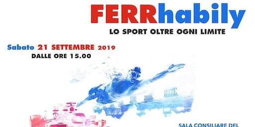 FERRHABILY: lo sport oltre ogni limite