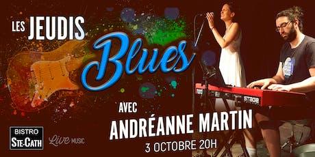 Les jeudis Blues avec Andréanne Martin billets