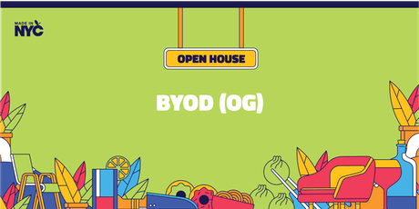 BYOD(og) Open House @ The Made in NYC Pop-Up tickets