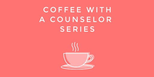 Coffee with a Counselor Series: Suicide Prevention