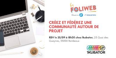 [Bordeaux] Créez et fédérez une communauté autour de projet