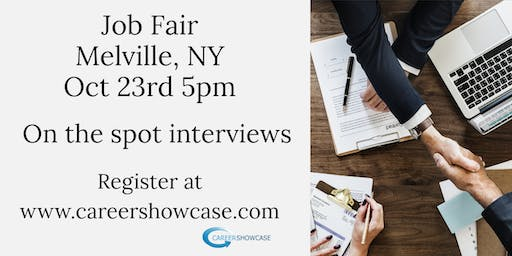MELVILLE NY JOB FAIR - WEDNESDAY OCT 23, 2019...MANY NEW COMPANIES @5pm!!