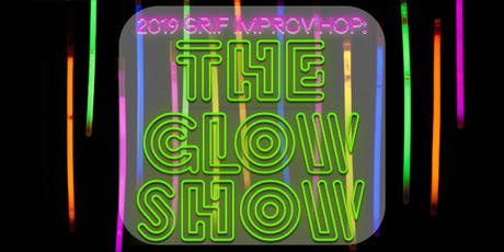 GRIF Improv Hop 2019: The Glow Show tickets