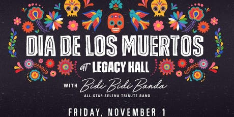 Dia De Los Muertos feat. Bidi Bidi Banda at Legacy Hall tickets