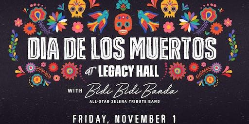 Dia De Los Muertos feat. Bidi Bidi Banda at Legacy Hall