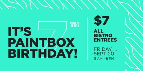 It's Paintbox 7th Birthday! We Celebrate with $7 Entrees tickets