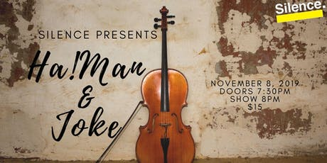Silence Presents: Ha!Man & Joke tickets