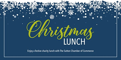 Sutton Chamber of Commerce Christmas Lunch tickets