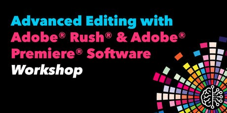 Advanced Editing with Adobe® Rush® & Adobe® Premiere® Software tickets
