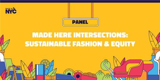 Intersections: Sustainable Fashion & Equity @ The Made in NYC Pop-Up