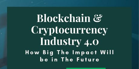 Blockchain & Cryptocurrency : How big the impact will be in the future tickets