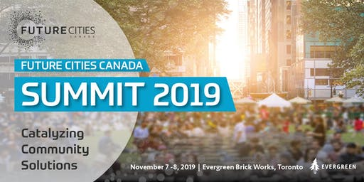 Future Cities Canada Summit: Catalyzing Community Solutions