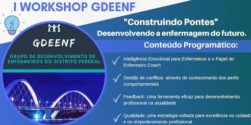 """I workshop Gdeenf  """"Construindo Pontes"""" Desenvolvendo a enfermagem do futuro."""