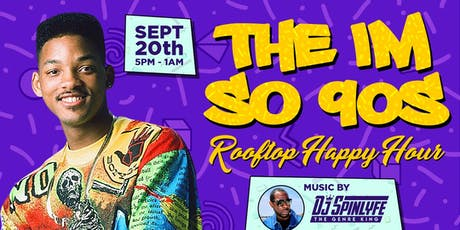 "I""M SO 90'S ROOFTOP HAPPY HOUR tickets"