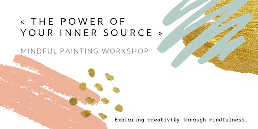 «The Power of your Inner Source» Mindful Painting Workshop