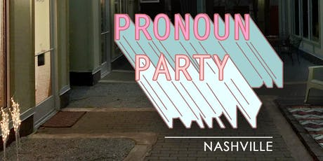 Pronoun Party 10/3 tickets