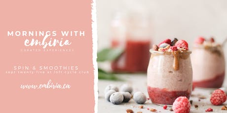 Mornings with Embiria: Spin + Smoothies tickets