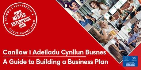 Canllaw i Adeiladu Cynllun Busnes | A Guide to Building a Business Plan tickets