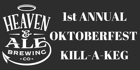 1st Annual Heaven & Ale Brewing Co.  Oktoberfest Kill -A- Keg tickets