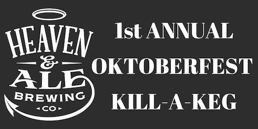 1st Annual Heaven & Ale Brewing Co.  Oktoberfest Kill -A- Keg