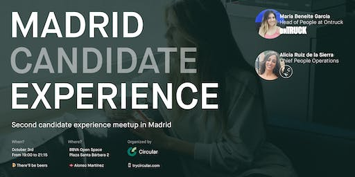 Candidate Experience Madrid Meetup II