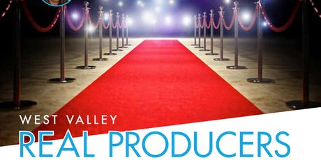 West Valley Real Producers Launch Party / Ribbon Cutting Event tickets