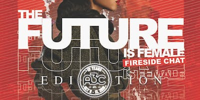 The Future is Female Fireside Chat: A3C Edition