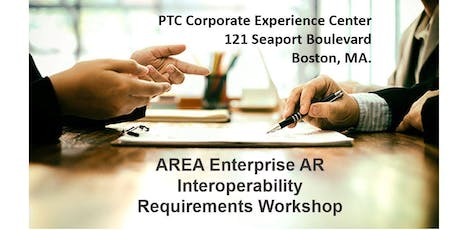AREA Enterprise AR Interoperability Requirements Workshop Jan 14 2020 @ PTC tickets
