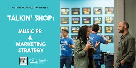 Talkin' Shop: Music PR & Marketing Strategy tickets