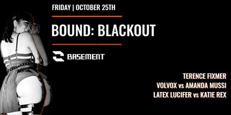 Bound: Blackout w/ Terence Fixmer / Volvox B2B Amanda Mussi / Latex Lucifer tickets