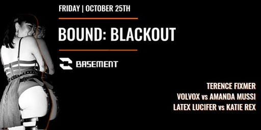 Bound: Blackout w/ Terence Fixmer / Volvox B2B Amanda Mussi / Latex Lucifer