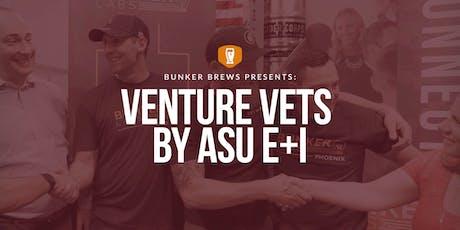 Bunker Labs Phoenix: Venture Vets by ASU E+I tickets