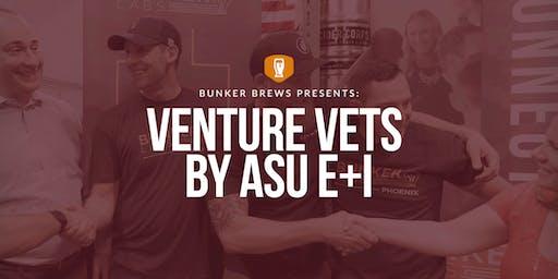 Bunker Labs Phoenix: Venture Vets by ASU E+I