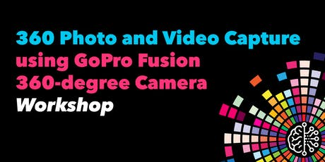 360 Photo and Video Capture using GoPro Fusion tickets
