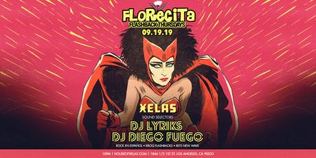 XELAS presents FLORECITA Flashback Thursdays w/ DJ Lyriks + DJ Diego Fuego tickets