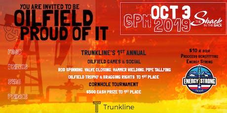 """""""Oilfield & Proud of It""""   Trunkline's 1st Annual Oilfield Games & Social tickets"""