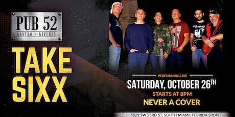 Take Sixx Performing Live at Pub 52 tickets