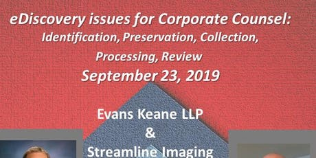 eDiscovery Issues for Corporate Counsel - Monday 9-23-2019, by Evans Keane tickets