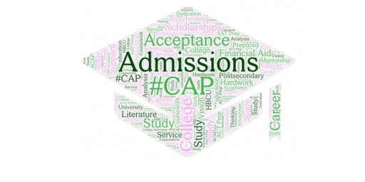 #CAP (College Admission Process)  Information & Orientation Session