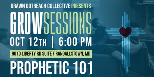 Grow Session: Prophetic 101
