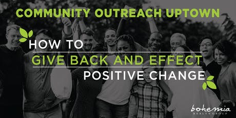 Community Outreach Uptown - How to Give Back and Effect Positive Change tickets