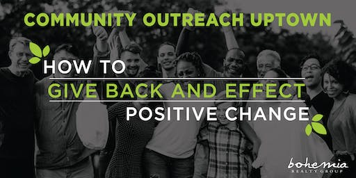 Community Outreach Uptown - How to Give Back and Effect Positive Change