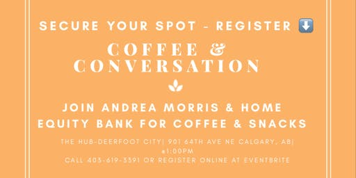Coffee & Conversation about Mortgages
