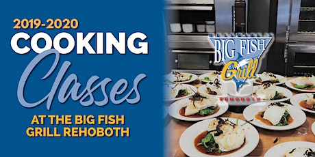 Big Fish Grill Cooking Class tickets