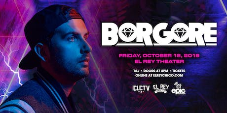 BORGORE  - Chico, CA tickets