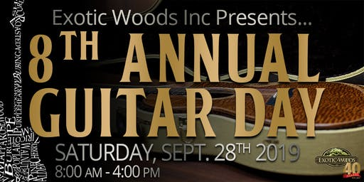Exotic Woods Inc 8th Annual Guitar Day