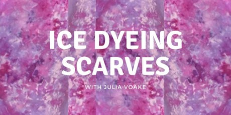 Adult/Teen Class: Ice Dyeing Scarves tickets
