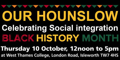 Our Hounslow - Celebrating Social integration and Black History Month tickets